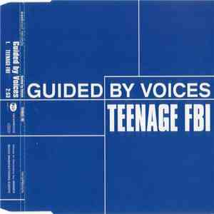 Guided By Voices - Teenage FBI mp3 album
