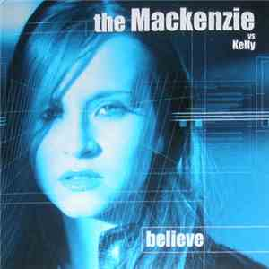The Mackenzie vs Kelly - Believe mp3 album