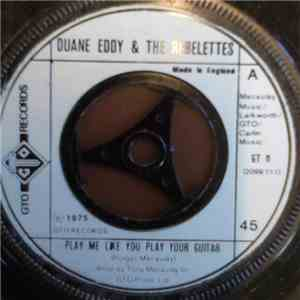 Duane Eddy & The Rebelettes - Play Me Like You Play Your Guitar mp3 album