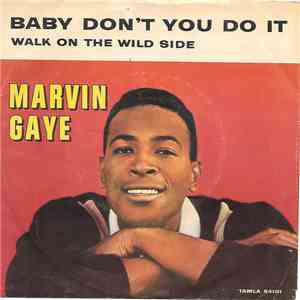 Marvin Gaye - Baby Don't You Do It / Walk On The Wild Side mp3 album