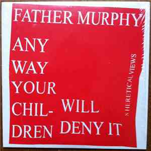 "Father Murphy - 8 Heretical Views + ""Two Views"" mp3 album"