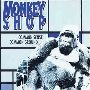 Monkey Shop - Common Sense, Common Ground mp3 album
