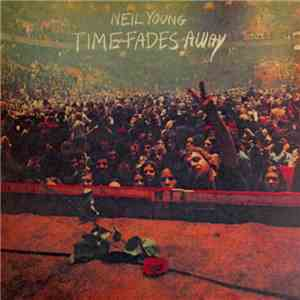 Neil Young - Time Fades Away mp3 album