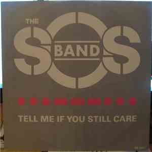 The S.O.S. Band - Tell Me If You Still Care mp3 album