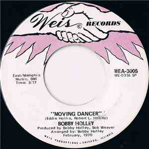 Bobby Holley - Moving Dancer / Baby, I Love You mp3 album