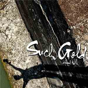 Such Gold - Stand Tall mp3 album