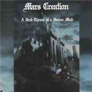 Mars Creation - A Dark Throne Of A Demon Mind mp3 album