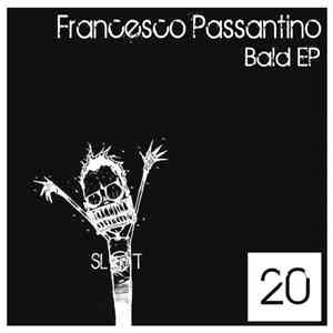 Francesco Passantino - Bald EP mp3 album