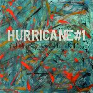 Hurricane #1 - Find What You Love And Let It Kill Youh1