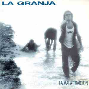 La Granja - La Mala Traición mp3 album