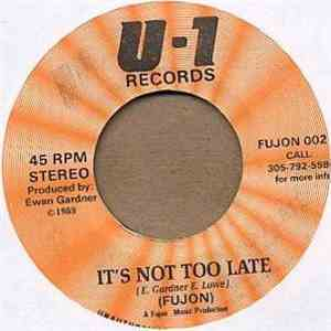 Fujon - It's Not Too Late mp3 album
