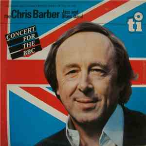 Chris Barber Jazz And Blues Band - Concert For The BBC mp3 album