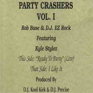 Rob Base & D.J. EZ Rock featuring Kyle Styles - Party Crashers Vol. I mp3 album