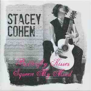 Stacey Cohen - Butterfly Kisses Squeeze My Mind mp3 album