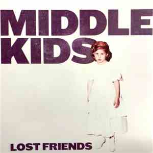 Middle Kids - Lost Friendsh1