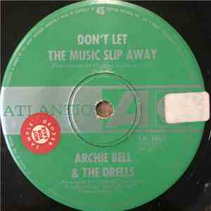 Archie Bell & The Drells - Don't Let The Music Slip Away / Houston Texas mp3 album