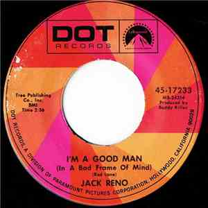 Jack Reno - I'm A Good Man (In A Bad Frame Of Mind) / Darling, Say It Againh1