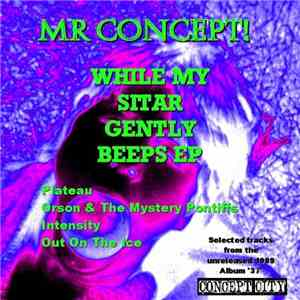 Mr. Concept - While My Sitar Gently Beeps EP mp3 album
