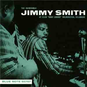 "The Incredible Jimmy Smith - At Club ""Baby Grand"" Wilmington, Delaware, Vol. 2h1"