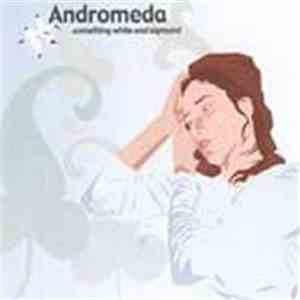 Andromeda - Something White And Sigmund mp3 album