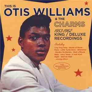 Otis Williams & The Charms - This Is Otis Williams & The Charms, The 1953-1962 King / Deluxe Recordings mp3 album