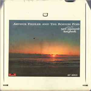 Arthur Fiedler And The Boston Pops - The Neil Diamond Songbook mp3 album