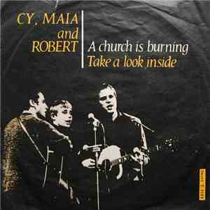 Cy, Maia & Robert - A Church Is Burning / Take A Look Inside mp3 album