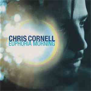 Chris Cornell - Euphoria Morning mp3 album