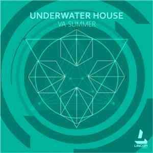 Various - Underwater House (VA Summer) mp3 album