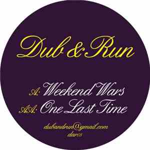 Dub & Run - Weekend Wars / One Last Time mp3 album