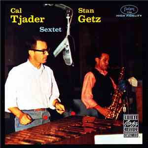 Stan Getz With Cal Tjader - Cal Tjader Stan Getz Sextet mp3 album