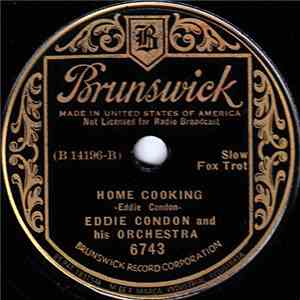 Eddie Condon And His Orchestra - Home Cooking / The Eel mp3 album