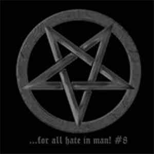 Various - ...For All Hate In Man! #8 mp3 album